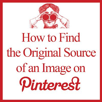 How to find the original source of an image on Pinterest. This could be very helpful!