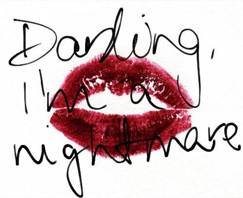 red lipstick kiss mark, darling I'm a nightmare