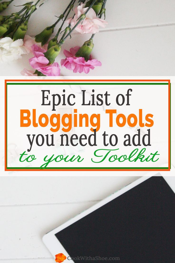 Do you have all these AWESOME tools for building your blogging business? Check them out NOW! |Cook With a Shoe