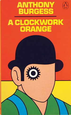 Penguin Book - A Clockwork Orange. Designed and illustrated by David Pelham. #BookCover