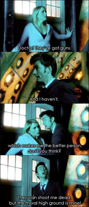 """""""Doctor they've got guns!"""" -Rose Tyler             """"And I haven't-------"""" 10th Doctor"""