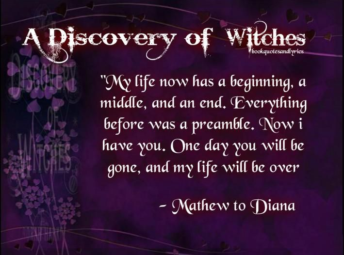 """A great quote from """"A Discovery of Witches"""" by Deborah Harkness."""