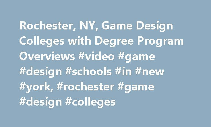 Rochester, NY, Game Design Colleges with Degree Program Overviews #video #game #design #schools #in #new #york, #rochester #game #design #colleges http://missouri.remmont.com/rochester-ny-game-design-colleges-with-degree-program-overviews-video-game-design-schools-in-new-york-rochester-game-design-colleges/  # Rochester, NY, Game Design Colleges with Degree Program Overviews Source: *NCES College Navigator University of Rochester The University of Rochester is a private research university…