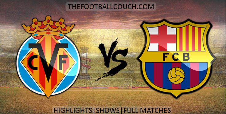 [Video] La Liga Villareal vs Barcelona Highlights and Full Match - http://ow.ly/ZJ9jB - #VillarealCF #FCBarcelona #laliga #soccerhighlights #footballhighlights #football #soccer #futbol #ligabbva #thefootballcouch