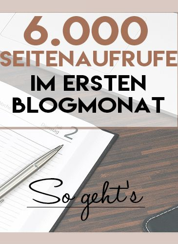 6.000 Seitenaufrufe im ersten Blogmonat – so geht's!