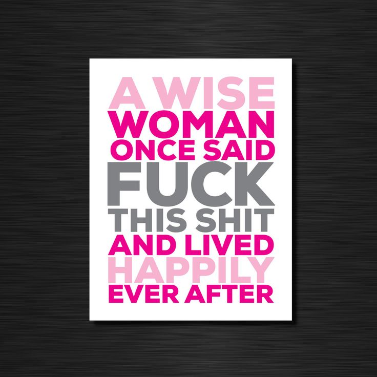 A wise woman once said FUCK THIS SHIT and lived happily ever after by CiaofornowDesigns on Etsy