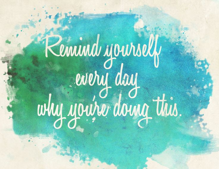 """""""Remind yourself every day why you're doing this."""" #WWloves"""