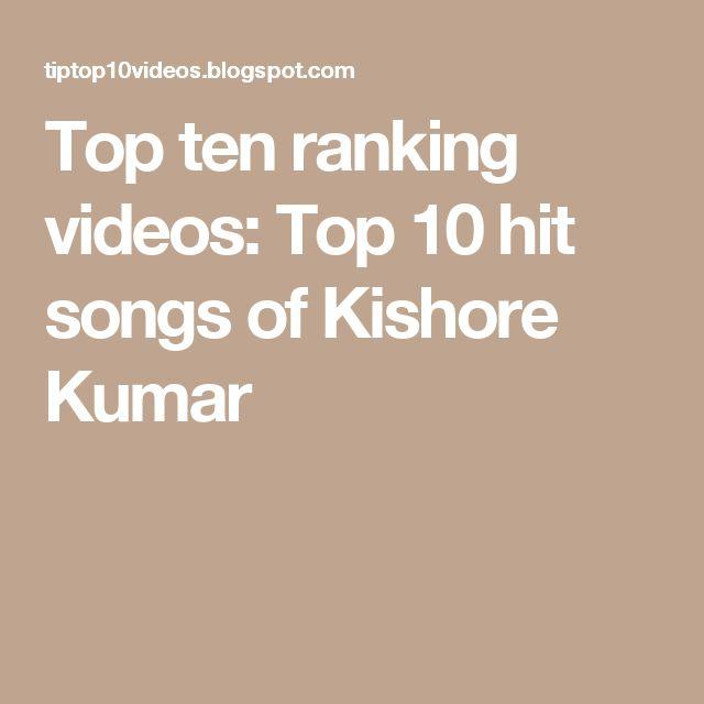 Top ten ranking videos: Top 10 hit songs of Kishore Kumar