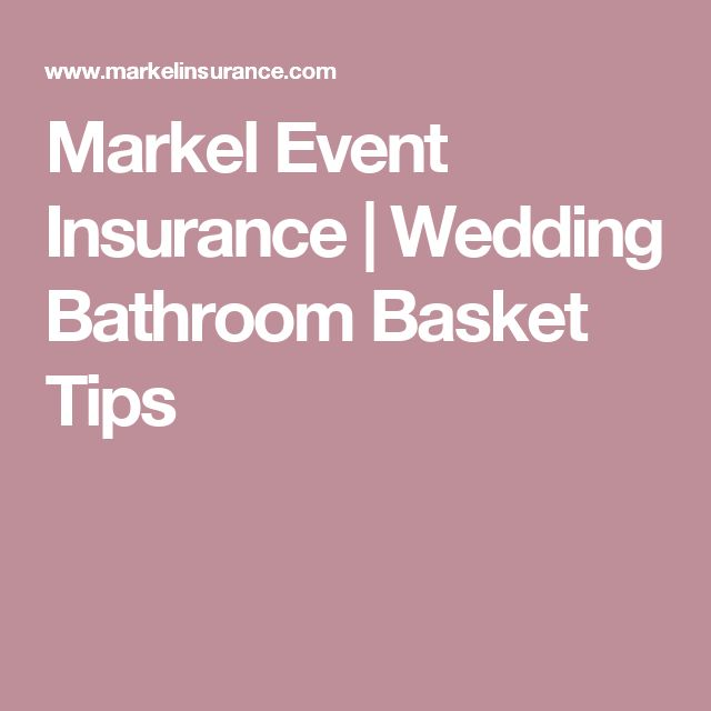 Markel Event Insurance | Wedding Bathroom Basket Tips