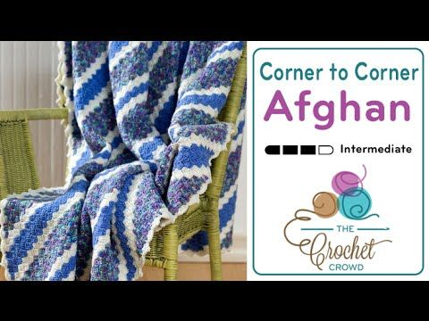 Learn How To Make A Corner To Corner Afghan! – Crafty House