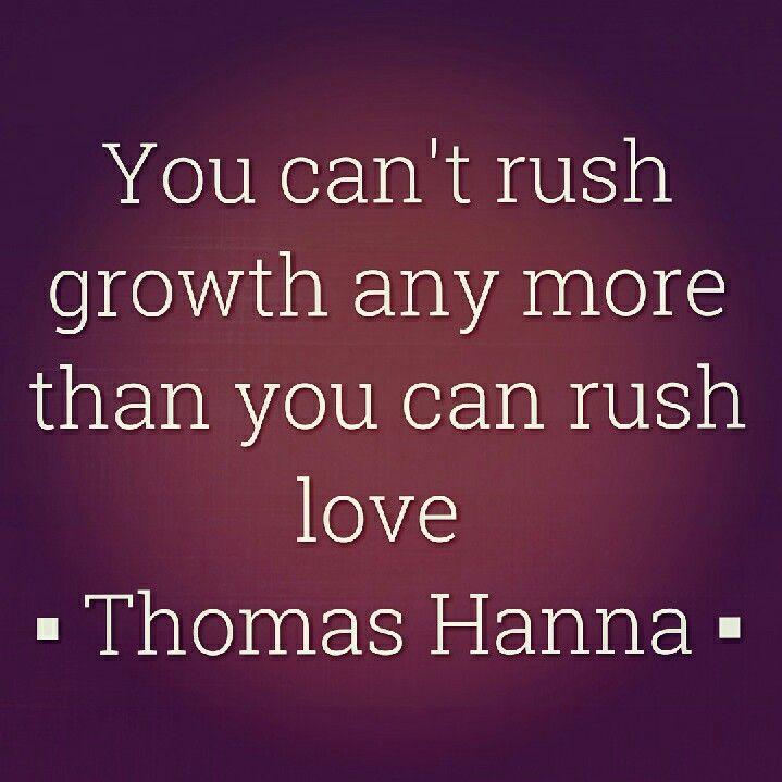 #growth #grow #personalgrowth #patience #process #thomashanna #hannasomatics #somatics