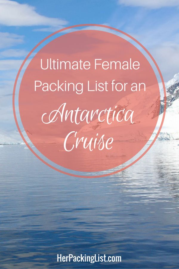 Antarctica is one of the most remote and stunning places on earth. Here's what to put on your packing list for an Antarctica cruise and an unforgettable trip.