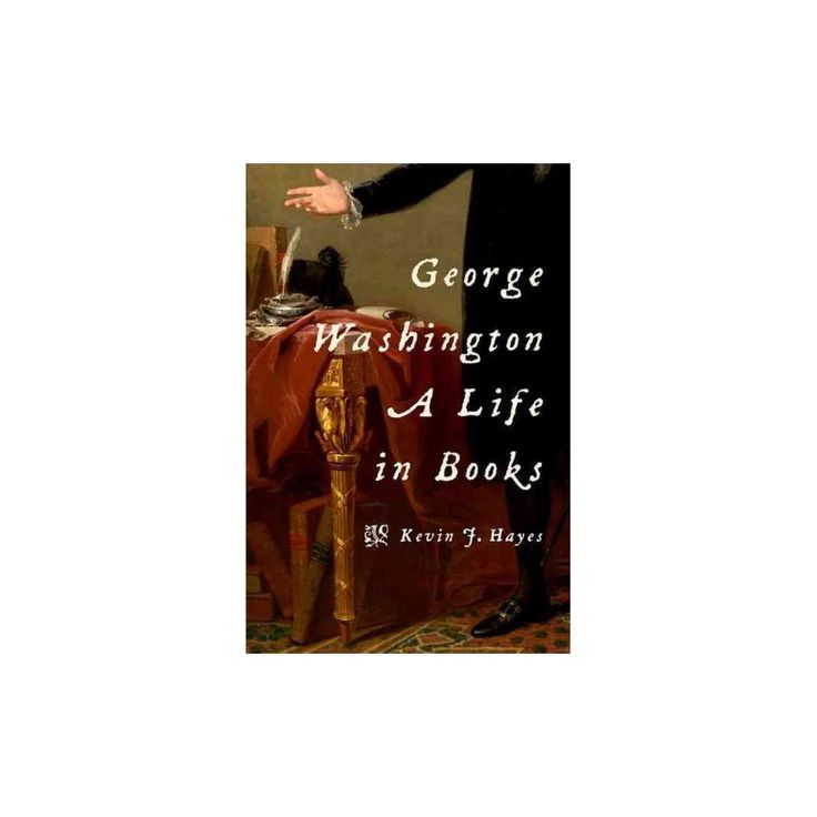 George Washington : A Life in Books (Hardcover) (Kevin J. Hayes)