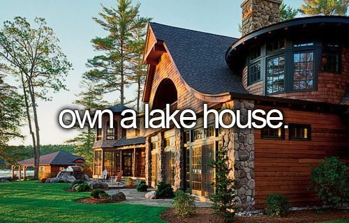 own a lake house #bucketlist