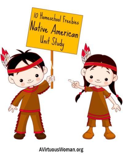 Native American Study - Homeschool Freebies - A Virtuous Woman