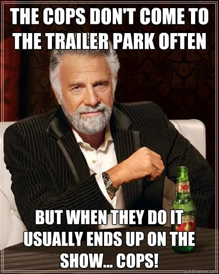 Trailer parks ain't that bad lol