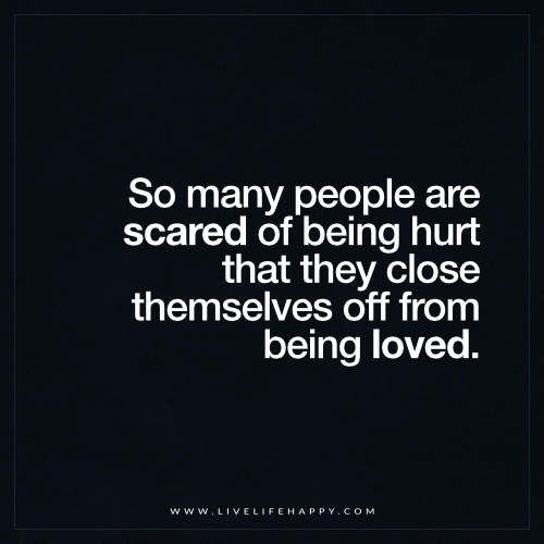 So Many People Are Scared of Being Hurt