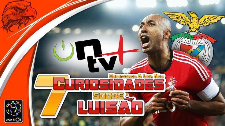 7 Curiosidades sobre Luisão | Observando a Liga Nos | ON tv Mais