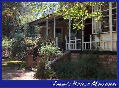 Smuts House Museum (Doornkloof), Irene, South Africa  - the former home of the General and Statesman Jan Smuts and his wife, Issie, for over 40 years; Issie was insistent that the house was haunted  - the apparition of an elderly man with large Kruger-style facial hair is seen both inside the house and on the beautiful grounds