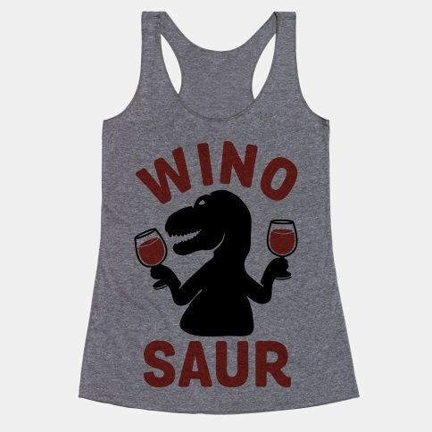Show off your love of the finer things and also dinosaurs with this wine lover's, Jurassic inspired, T-Rex, wine drinking shirt. You aren't just a wino, you are a Wino Saur.