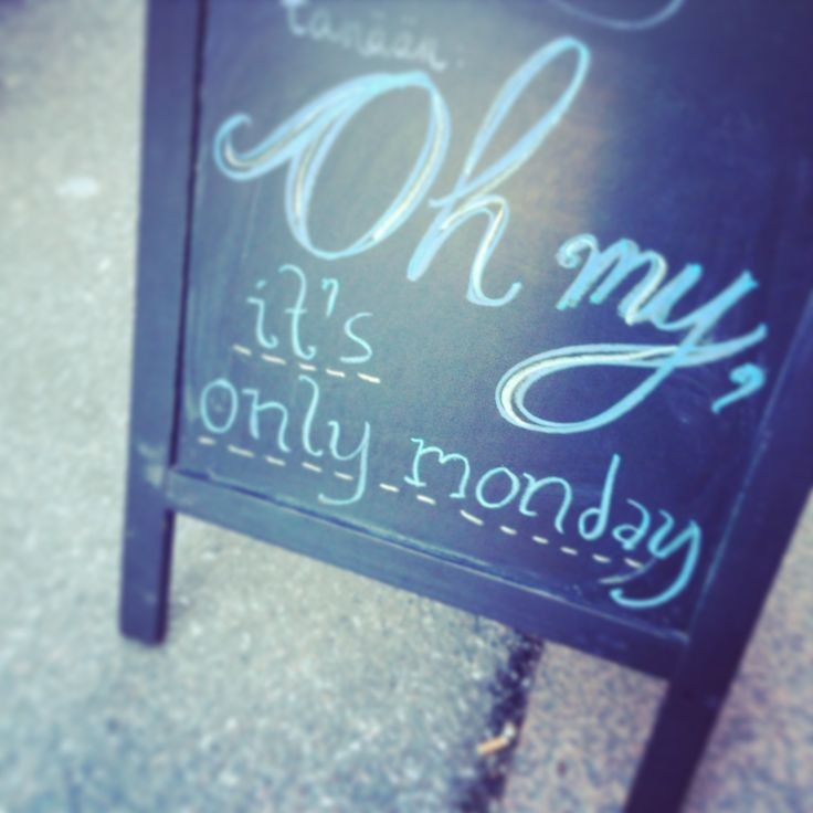 Oh my, it's only monday - moko message