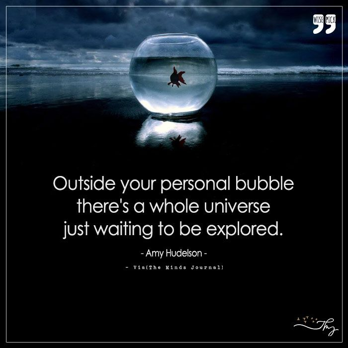 Outside Your Personal Bubble There's a Whole Universe