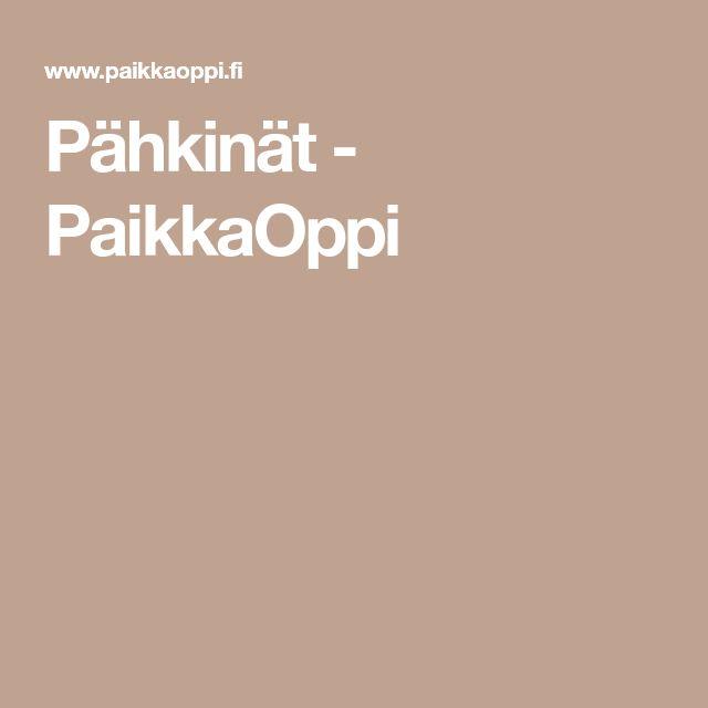 Pähkinät - PaikkaOppi