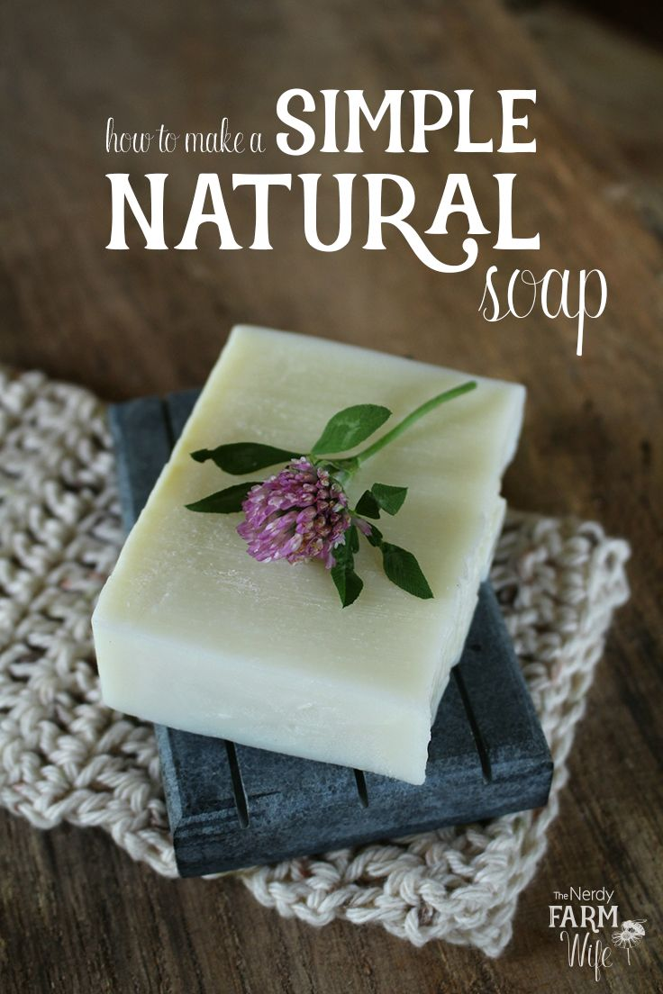 How to Make a Simple Natural Soap | Best of The Nerdy Farm Wife | Soap, Home made soap, Soap recipes
