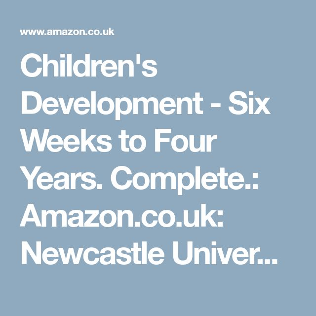 Children's Development - Six Weeks to Four Years. Complete.: Amazon.co.uk: Newcastle University: DVD & Blu-ray