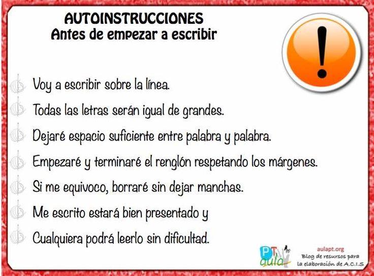 Autoinstrucciones para la Disgrafía. puede ser útil para alumnos que tengan dificultades de organización y limpieza en la escritura sin presentar disgrafía.