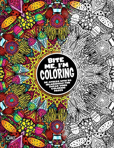 Bite Me Im Coloring De Stress With 50 Hilariously Fun