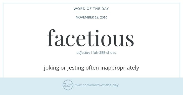 Facetious—which puzzle fans know is one of the few English words containing the vowels a, e, i, o, u in order—came to English from the Middle French word facetieux, which traces to the Latin word