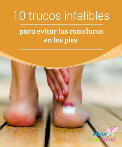10 trucos infalibles para evitar las rozaduras en los pies   Las rozaduras en los #Pies son dolorosas y pueden provocar #Infecciones. Descubre 10 trucos infalibles para prevenirlas. #RemediosNaturales