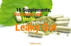 Leaky Gut, supplements, herbs, nutrients, Probiotics, Prebiotics, Hydrochloric Acid, taurine, glycine, Glutamine, glucosamine, Aloe Vera, Slippery Elm, Licorice, Turmeric, Colostrum