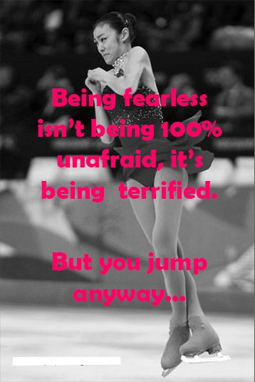 be terrified, and still jump