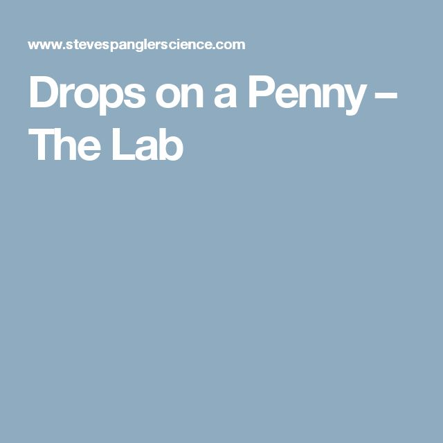Drops on a Penny – The Lab