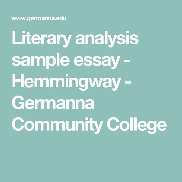 How To Write A High School Application Essay Literary Analysis Sample Essay  Hemmingway  Germanna Community College Library Essay In English also Business Essay Examples The  Best Sample Essay Ideas On Pinterest  Examples Of College  Synthesis Essays