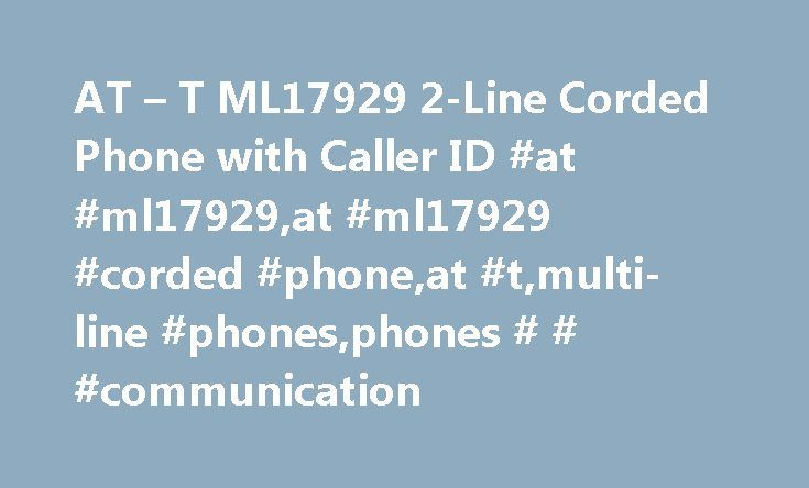AT – T ML17929 2-Line Corded Phone with Caller ID #at #ml17929,at #ml17929 #corded #phone,at #t,multi-line #phones,phones # # #communication http://zambia.nef2.com/at-t-ml17929-2-line-corded-phone-with-caller-id-at-ml17929at-ml17929-corded-phoneat-tmulti-line-phonesphones-communication/  Products Appliances TV Home Theater Computers Tablets Cameras Camcorders Cell Phones Audio Video Games Movies Music Car Electronics GPS Wearable Technology Health, Fitness Beauty Home, Garage Office Smart…