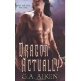 Dragon Actually (Dragon Kin, Book 1) (Mass Market Paperback)By G. A. Aiken