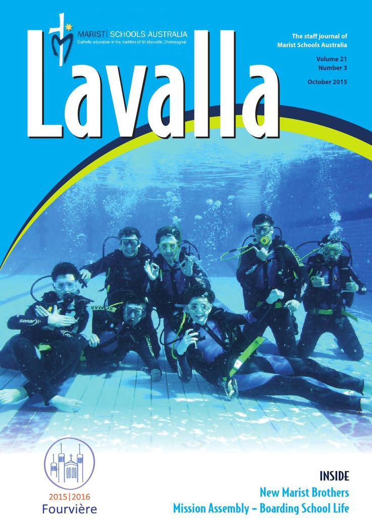 Lavalla - Schools Australia - volume 21 number 3 reduced file size  Lavalla, the name given to this magazine is taken from the village in France where St Marcellin Champagnat established the world's first Marist school in 1817. There are now Marist schools in 80 countries.