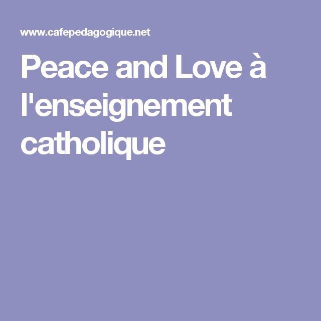 Peace and Love à l'enseignement catholique