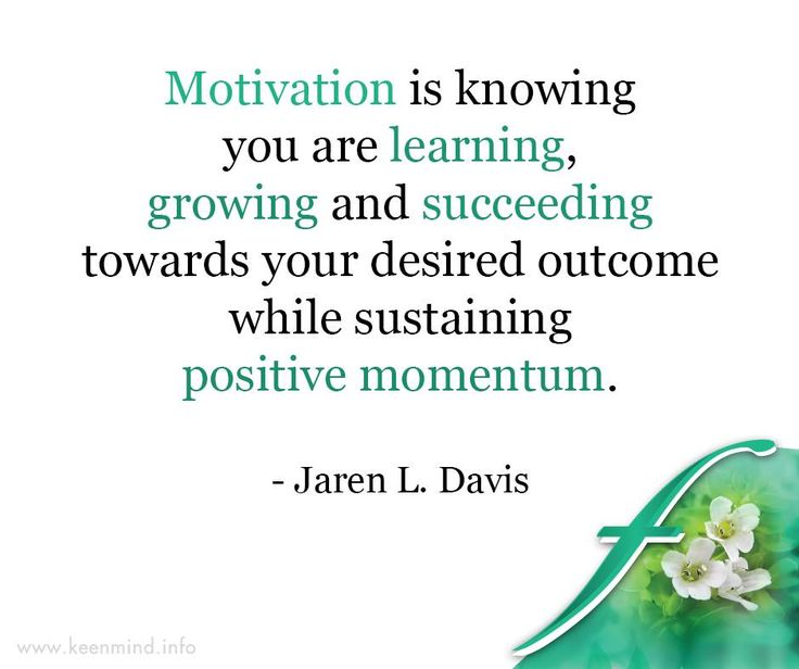 Motivation is knowing you are learning, growing and succeeding towards your desired outcome while sustaining positive momentum. - Jaren L. Davis #Flordis #KeenMind #SundayMotivation