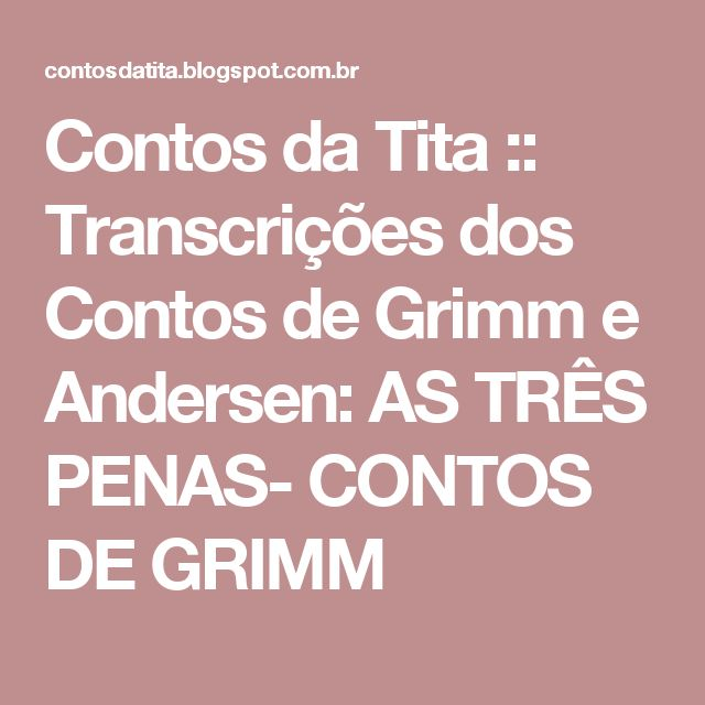 Contos da Tita :: Transcrições dos Contos de Grimm e Andersen: AS TRÊS PENAS- CONTOS DE GRIMM
