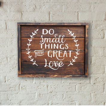 Do Small Things With Great Love Pallet Sign - Word Sign - Painted Word Sign - Gift For Her - Hipster Wall Decor - Repurposed Wood Sign