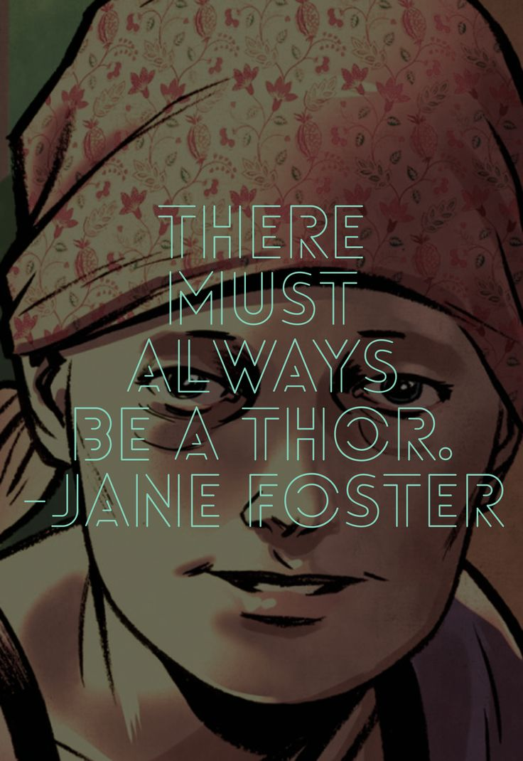 Jane Foster She - Thor Marvel Quote