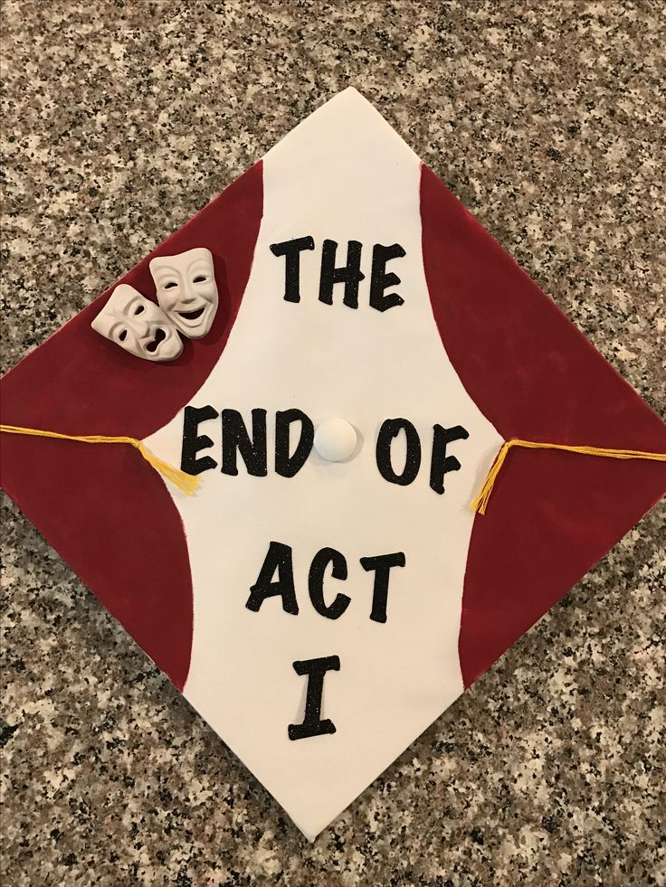 Theatre graduation cap! The end of act one!