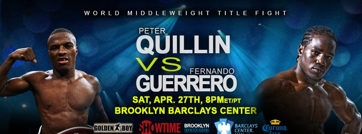 ★Starlite★ Boxings Sweetscience©®™: DANNY GARCIA, ZAB JUDAH, PETER QUILLIN & FERNANDO GUERRERO APRIL 27 WORLD TITLE BOUTS AT BARCLAYS CENTER IN BROOKLYN WHICH WILL BE TELEVISED LIVE ON SHOWTIME CHAMPIONSHIP BOXING®