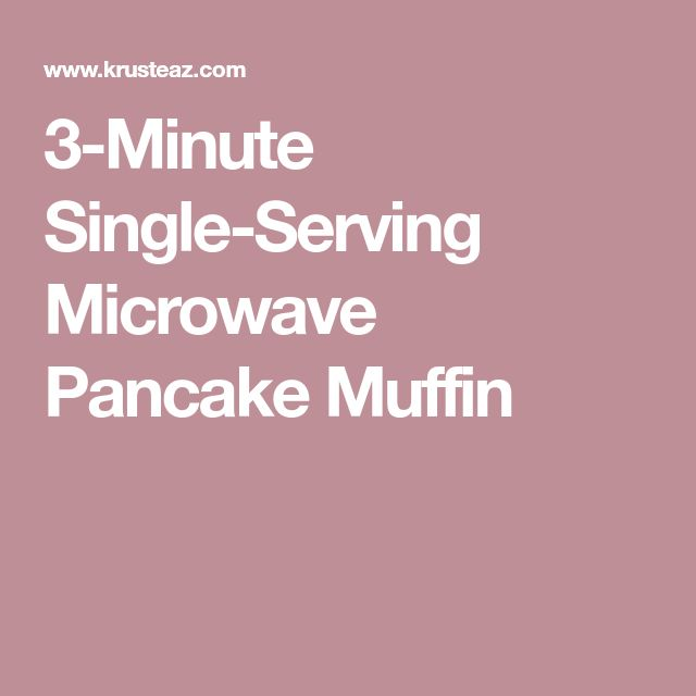 3-Minute Single-Serving Microwave Pancake Muffin