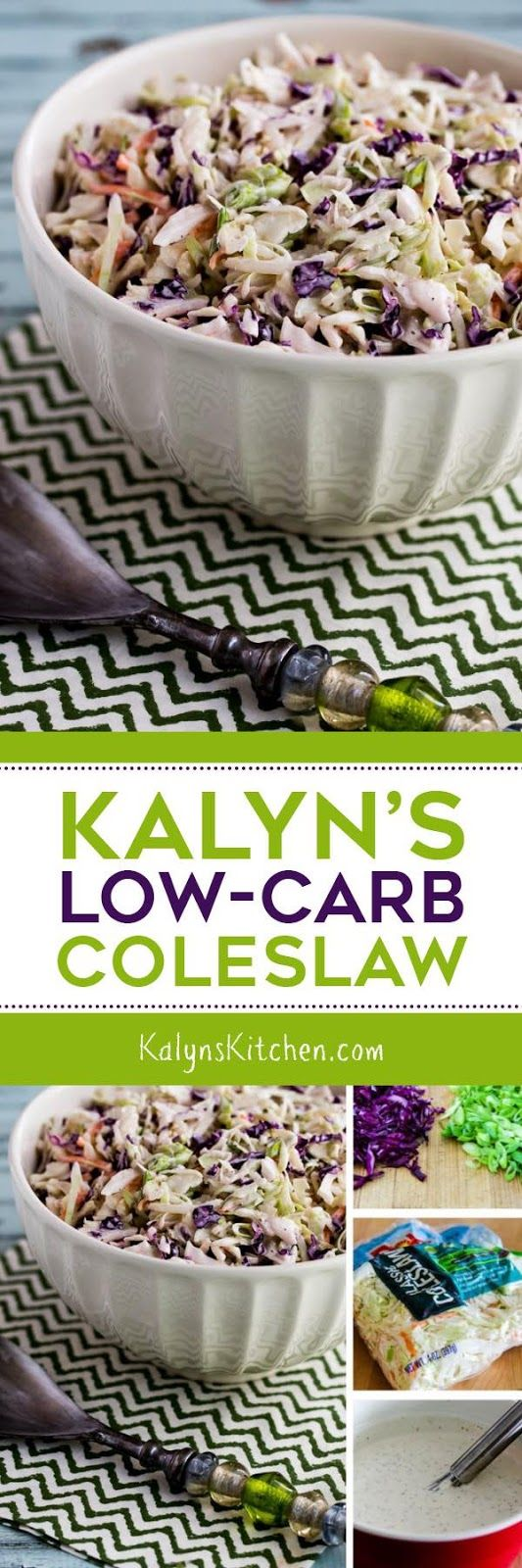 Kalyn's Low Carb Coleslaw is a recipe I came up with years ago when I first started my lower-carb eating journey, and when I made this for my extended family of definitely-not-low-carb eaters, several people said it was the best coleslaw they'd ever had. This coleslaw is also gluten-free and South Beach Diet friendly; enjoy!  [found on KalynsKitchen.com]
