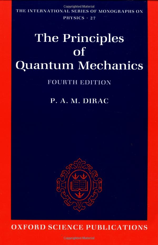 The Principles of Quantum Mechanics International Series of Monographs on Physics:  P. A. M. Dirac     An extremely good textbook on quantum mechanics by one of its foremost theorists.
